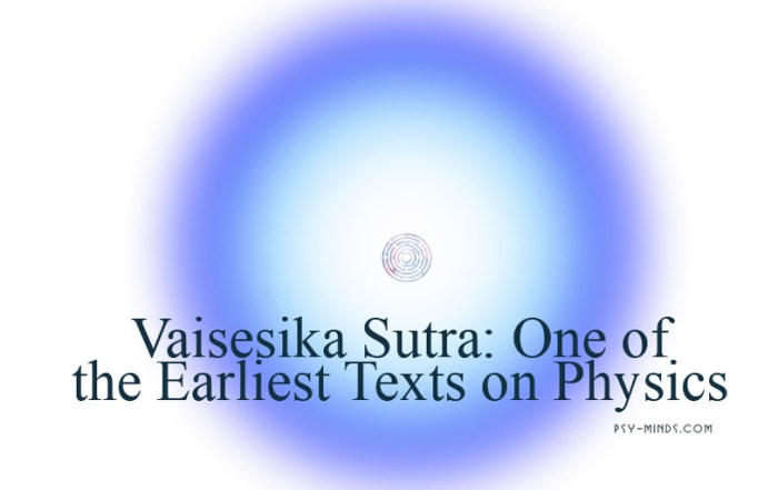 Vaisesika Sutra One of the Earliest Texts on Physics