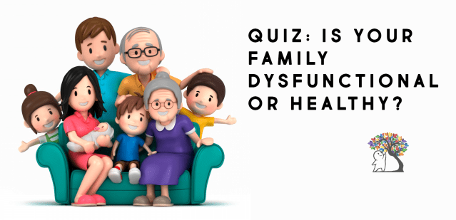 QUIZ: Is Your Family Dysfunctional Or Healthy? - Psych2Go