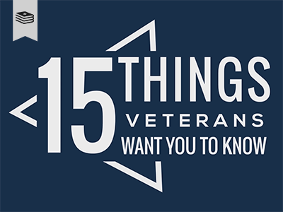 15 Things Veterans Want You to Know