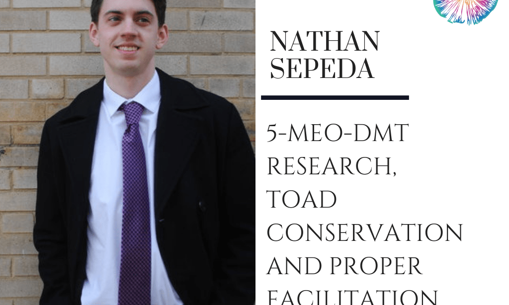 Nathan Sepeda - 5-MEO-DMT Research, Toad Conservation and