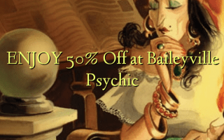 ENJOY 50% Off at Baileyville Psychic