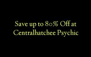 Gem op til 80% Off på Centralhatchee Psychic