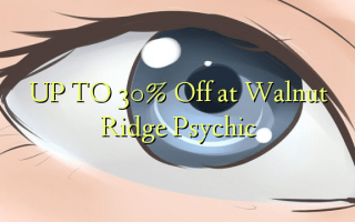 UP TO 30% Off at Walnut Ridge Psychic