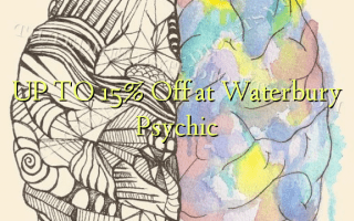 UP TO 15% Off at Waterbury Psychic