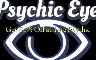 Pata 60% Toka kwenye Tate Psychic