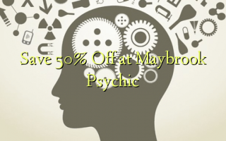 Save 50% Off at Maybrook Psychic