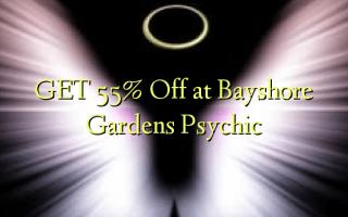 GET 55% Off på Bayshore Gardens Psychic