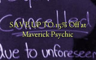 Zọpụta 15% Gbanyụọ na Maverick Psychic