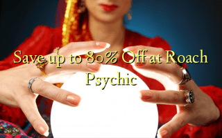 Save up to 80% Off at Roach Psychic