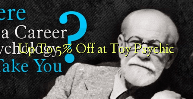 Up To 5% Off at Toy Psychic