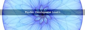 Psychic Development Level 1