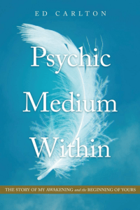 Ed Carlton's new book - Psychic Medium Within