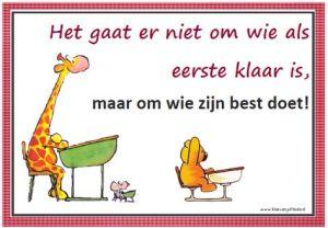 Plaatje van giraffe in klas - het gaat er niet om wie als eerste klaar is, maar om wie zijn best doet! voorkom faalangst!