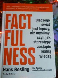 20181227_162528-1178823158-225x300 Factfulness. Dlaczego świat jest lepszy, niż myślimy, czyli jak stereotypy zastąpić realną wiedzą. Książka, która zmienia spojrzenie na świat. MEDIA RODZINA 2018