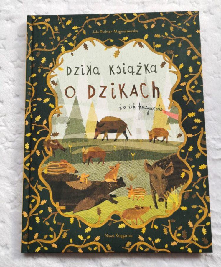 wp-1605477025231-848x1024 Dzika książka o dzikach i o ich kuzynach – Nasza Księgarnia JESIEŃ 2020