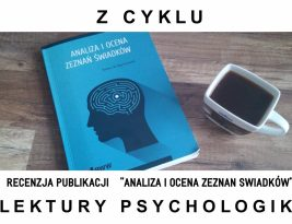 """Recenzja książki Bartosza W. Wojciechowskiego  """"Analiza i ocena zeznań świadków"""""""