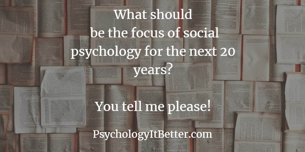 What should social psychologists be exploring next?