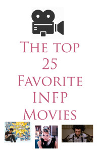 The Top 25 FAvorite INFP Movies