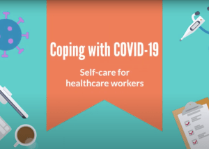 Coping with COVID19- Self-care for healthcare workers 1