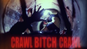 Official Trailer for the Horror/Sci-fi film CRAWL BITCH CRAWL