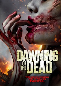 Dawning of the Dead (2017)   The end is coming and it will be painful   #31PostsOfHalloween