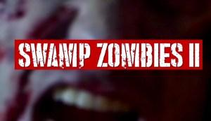 Swamp Zombies 2 (2018)