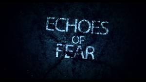 Echoes of Fear (2018)