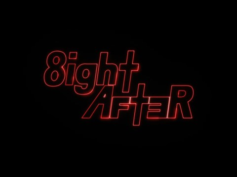 8ight After