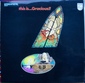 GRACIOUS THIS IS...GRACIOUS !! Played once or twice only from new and perfect cover the best copy you will ever find of this heavy prog gem, never upgrade this copy and become very rare £400 M-/M- PHILIPS 6382 004 LP