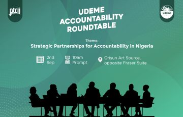 """A Communique issued at the end of a Roundtable Discussion themed """"Strategic Partnerships for Accountability in Nigeria"""", on 2nd September 2021 organised by the Udeme project of Premium Times Centre for Investigative Journalism (PTCIJ) at Orisun Art Source, Abuja, Nigeria"""