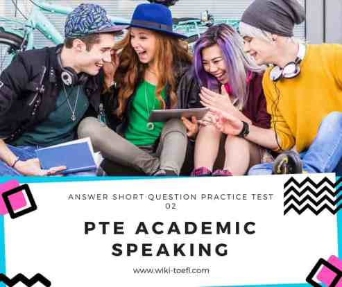 PTE Academic Speaking – Answer Short Question Practice Test 02