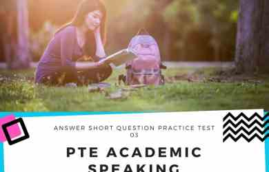 PTE Academic Speaking – Answer Short Question Practice Test 03