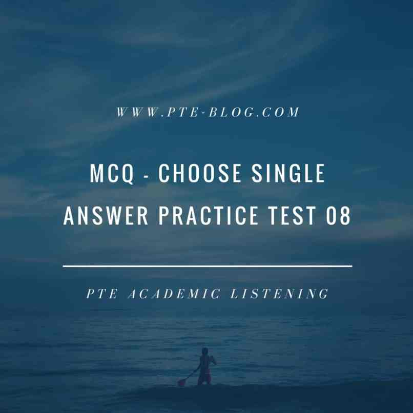 PTE Academic Listening: MCQ - Choose Single Answer Practice Test 08