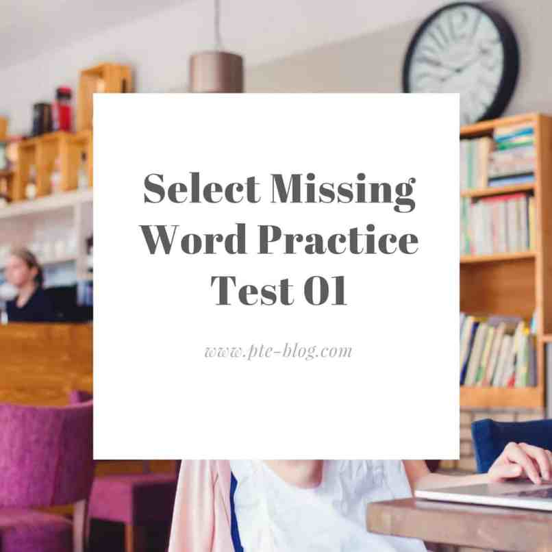 PTE Academic Listening- Select Missing Word Practice Test 01