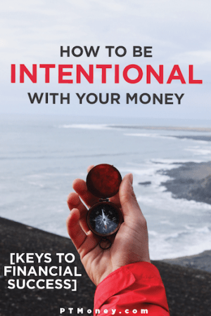 How to Be Intentional with Your Money [Keys to Financial Success]