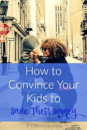 When it comes to your kids, do all the convincing you want. In fact, you should be making your kids handle their money properly. Be heavy-handed and knowledgeable about where every dollar goes.
