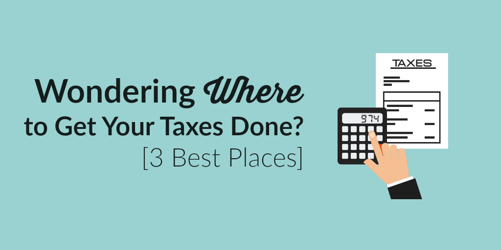 Where to Get Your Taxes Done