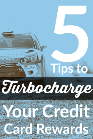 5 Tips to Turbocharge Your Credit Card Rewards
