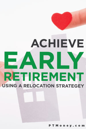 How to Engineer an Easier Early Retirement Using a Relocation Strategy