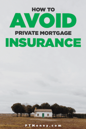 What is Private Mortgage Insurance and How Can You Avoid It?
