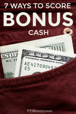 7 Different Ways to Score Cash Bonuses of $100 or More!