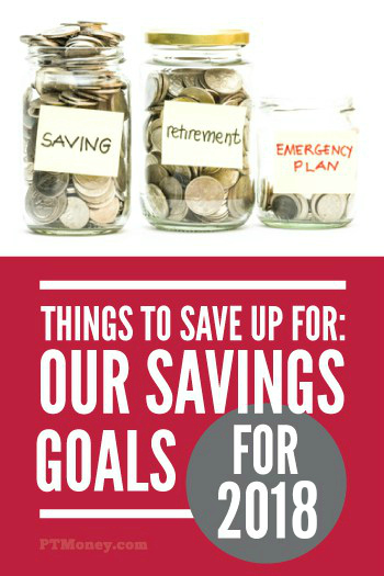 We're sharing our 2018 savings goals so you can see what we save for and make goals yourself.