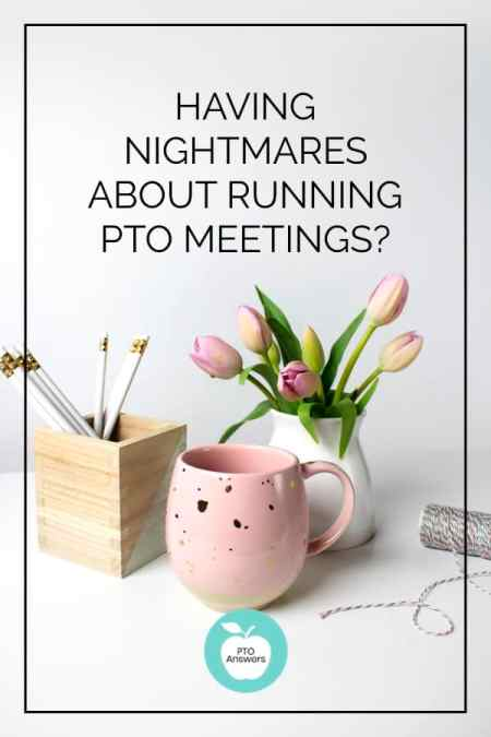 How to stop having nightmares about running PTO meetings