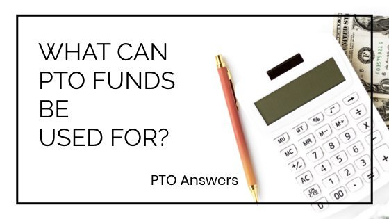 What can PTO Funds Be Used for?