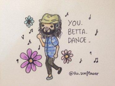 """You. Betta. Dance."" - by @Ro_sunflower"