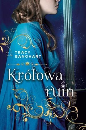 Królowa riun, Gracja ifura, Tracy Banghart, Publicat, Wydawnictwo Dolnośląskie, młodzieżowe