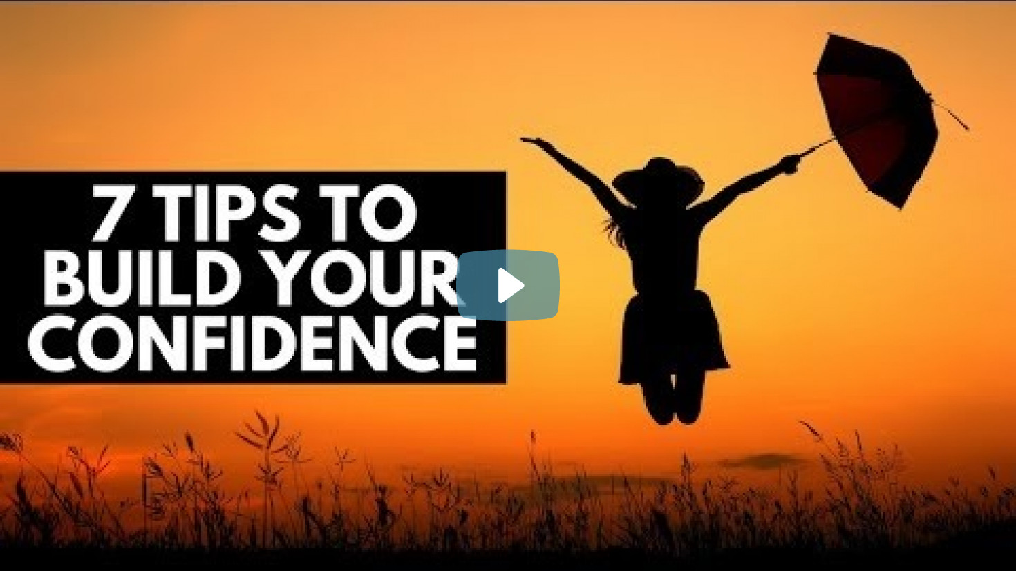 7 Tips To Build Your Confidence