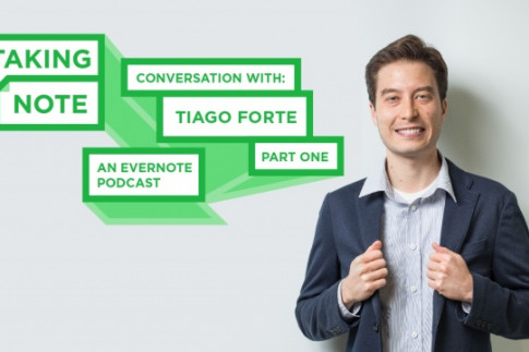 Evernote Podcast Interview: Tiago Forte`s Approach to...