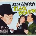 Black Dragons, 1942 starring Bela Lugosi
