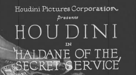 Haldane of the Secret Service, 1923 starring Houdini